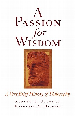 A Passion for Wisdom By Solomon, Robert C./ Higgins, Kathleen M.