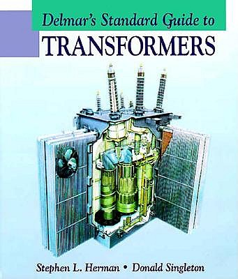 Delmar's Standard Guide to Transformers By Herman, Stephen L./ Singleton, Donald
